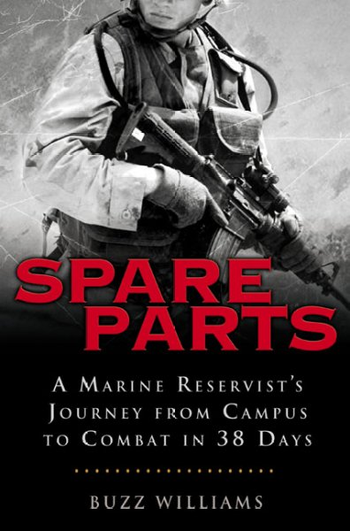 Spare Parts: A Marine Reservist's Journey From Campus to Combat in 38 Days cover