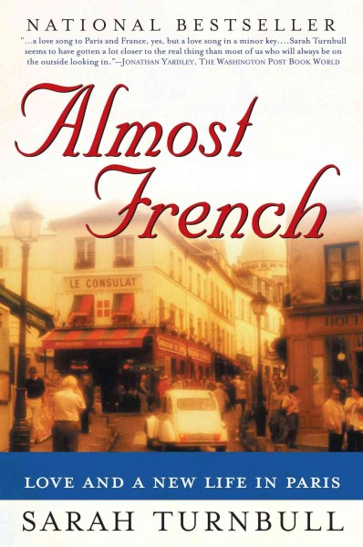 Almost French: Love and a New Life in Paris cover