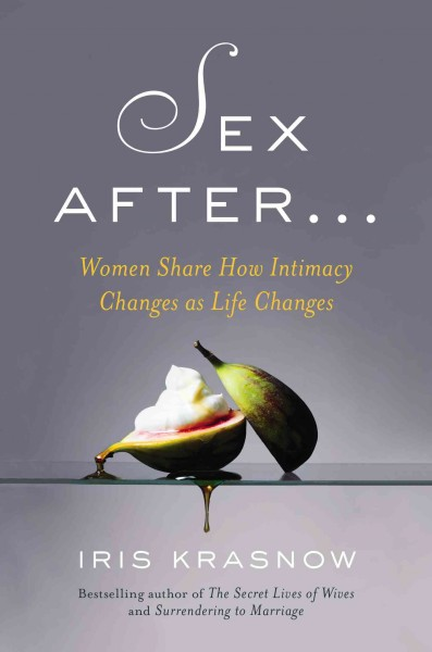 Sex After . . .: Women Share How Intimacy Changes as Life Changes cover