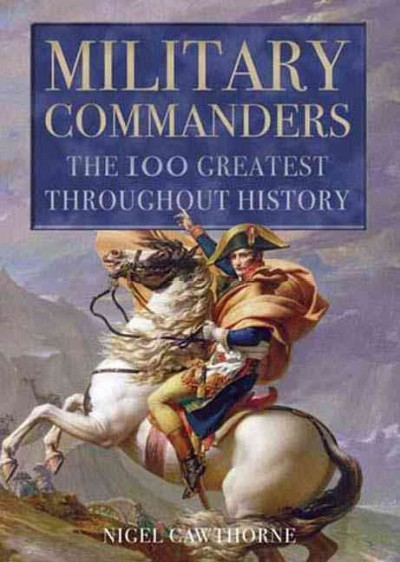 Military Commanders: The 100 Greatest Throughout History cover