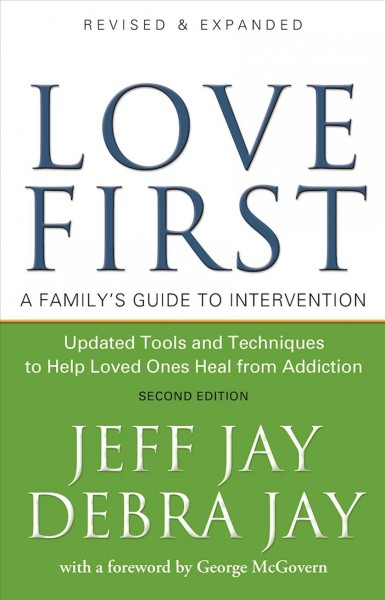 Love First: A Family's Guide to Intervention cover