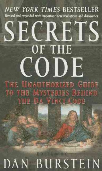 Secrets of the Code: The Unauthorized Guide to the Mysteries Behind the Davinci Code