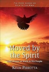 Moved by the Spirit: God's Power at Work in His People (Word Among Us Keys to the Bible) cover