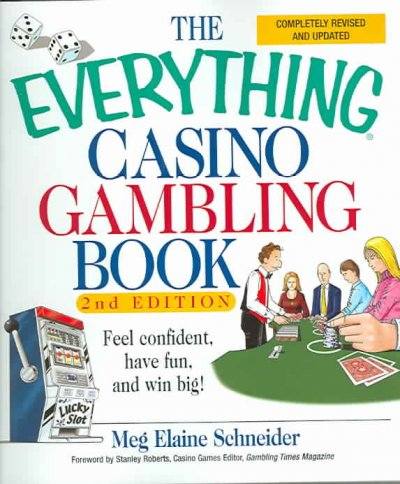 The Everything Casino Gambling Book: Feel Confident, Have Fun, and Win Big! cover