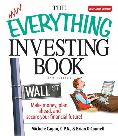 The Everything Investing Book: Make Money, Plan Ahead, And Secure Your Financial Future! cover