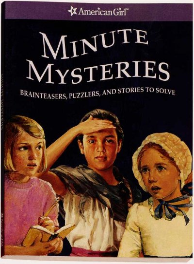 Minute Mysteries: Brainteasers, Puzzlers, and Stories to Solve (American Girl Mysteries) cover