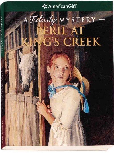 Peril at King's Creek: A Felicity Mystery (American Girl Mysteries) cover