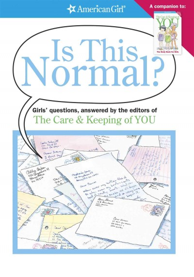 Is This Normal?: Girls Questions, Answered by the Editors of the Care & Keeping of You (American Girl) cover