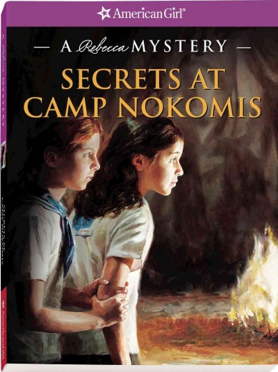 Secrets at Camp Nokomis: A Rebecca Mystery (American Girl Mysteries) cover