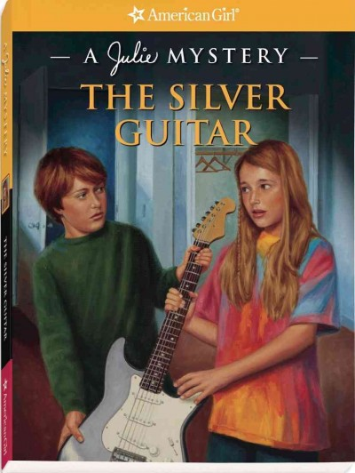 The Silver Guitar: A Julie Mystery (American Girl Mysteries) cover