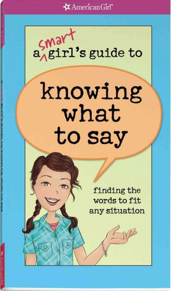A Smart Girl's Guide to Knowing What to Say (American Girl) cover