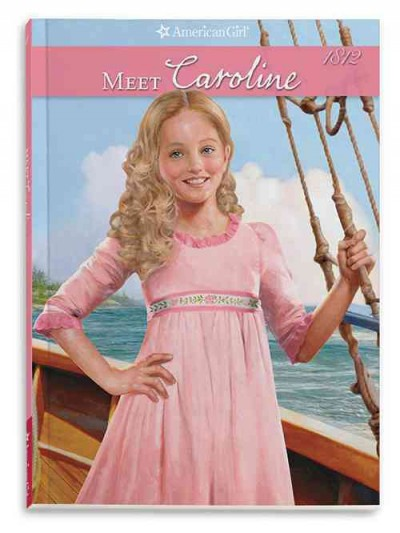 Meet Caroline: An American Girl (Caroline's American Girl Collection) cover