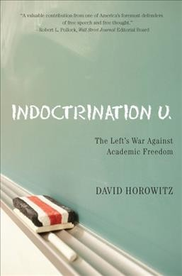 Indoctrination U:The Left's War Against Academic Freedom cover