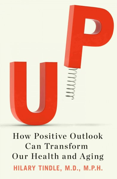 Up: How Positive Outlook Can Transform Our Health and Aging cover