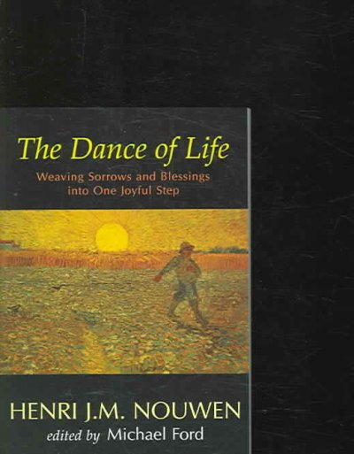 The Dance of Life: Weaving Sorrows And Blessings into One Joyful Step cover