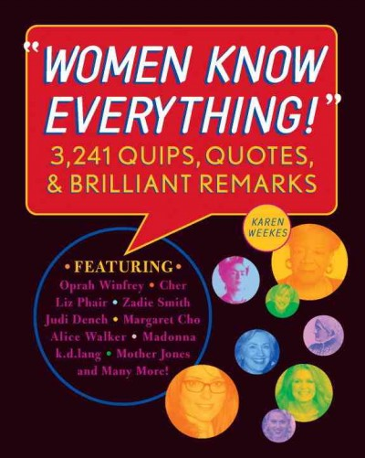 Women Know Everything!: 3,241 Quips, Quotes, and Brilliant Remarks cover
