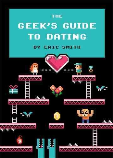 The Geek's Guide to Dating cover