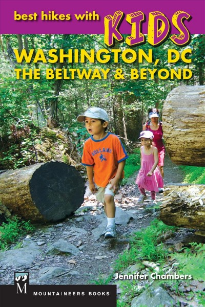 Best Hikes with Kids: Washington DC, The Beltway & Beyond cover