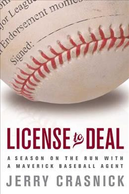 License to Deal: A Season on the Run with a Maverick Baseball Agent cover