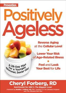 Positively Ageless: A 28-Day Plan for a Younger, Slimmer, Sexier You