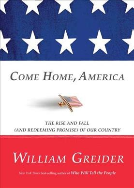 Come Home, America: The Rise and Fall (and Redeeming Promise) of Our Country cover