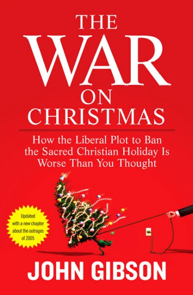 The War on Christmas: How the Liberal Plot to Ban the Sacred Christian Holiday Is Worse Than You Thought cover