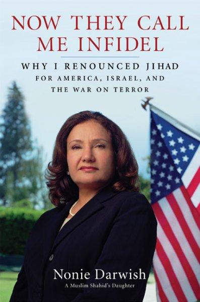 Now They Call Me Infidel: Why I Renounced Jihad for America, Israel, and the War on Terror cover