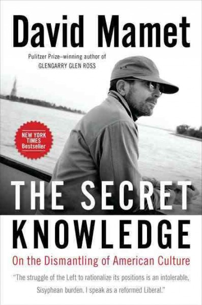 The Secret Knowledge: On the Dismantling of American Culture cover