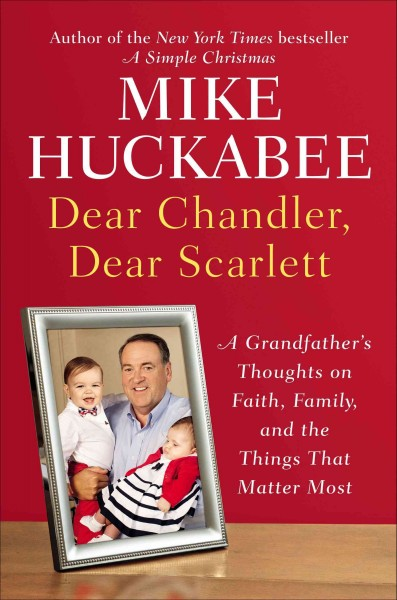 Dear Chandler, Dear Scarlett: A Grandfather's Thoughts on Faith, Family, and the Things That Matter Most cover