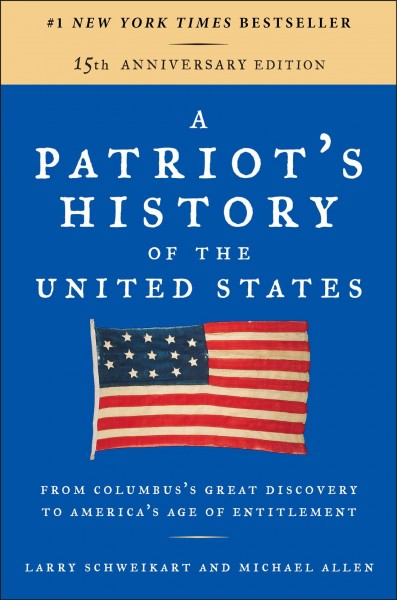 A Patriot's History of the United States: From Columbus's Great Discovery to America's Age of Entitlement, Revised Edition cover