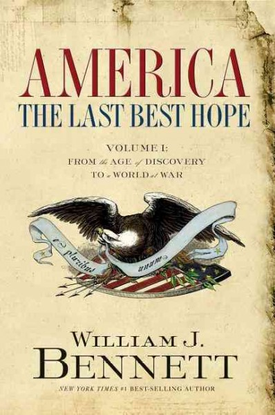America, The Last Best Hope: From the Age of Discovery to a World of War 1492-1914
