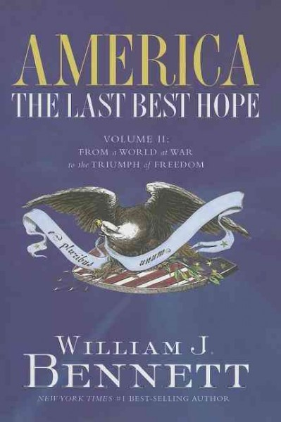 America the Last Best Hope: From a World of War to the Triumph of Freedom cover