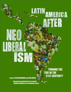 Latin America After Neoliberalism: Turning the Tide in the 21st Century? cover