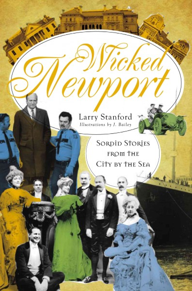 Wicked Newport: Sordid Stories from the City by the Sea cover