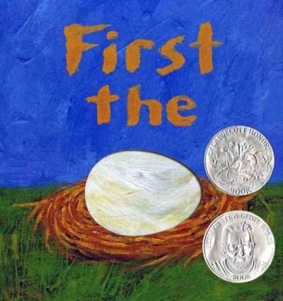 First the Egg (Caldecott Honor Book and Theodor Seuss Geisel Honor Book (Awards)) cover