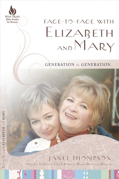 Face-to-Face with Elizabeth and Mary: Generation to Generation (New Hope Bible Studies for Women) cover