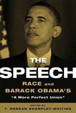 The Speech: Race and Barack Obama's A More Perfect Union cover