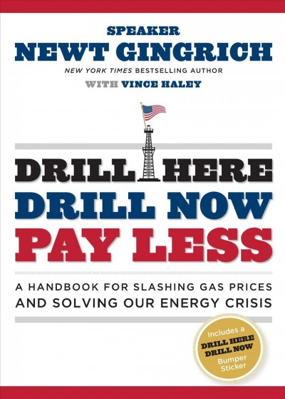 Drill Here, Drill Now, Pay Less: A Handbook for Slashing Gas Prices and Solving Our Energy Crisis cover