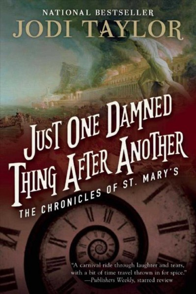 Just One Damned Thing After Another: The Chronicles of St. Mary's Book One cover