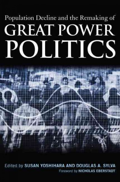 Population Decline and the Remaking of Great Power Politics cover