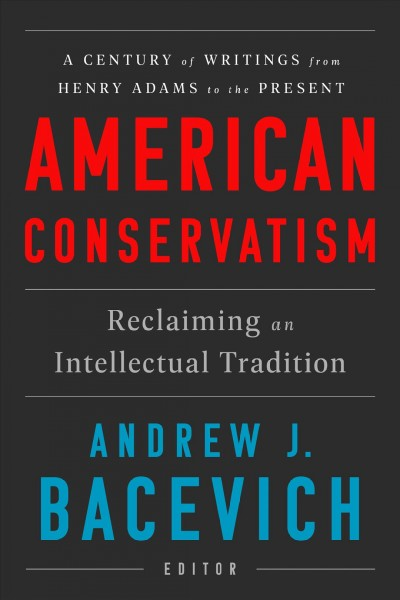 American Conservatism: Reclaiming an Intellectual Tradition cover