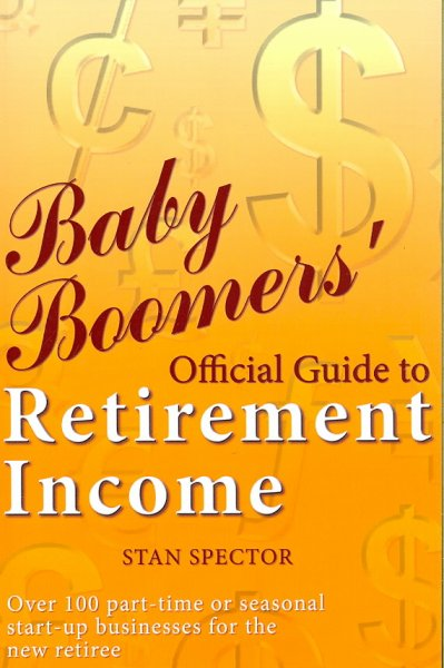 Baby Boomers' Official Guide to Retirement Income cover