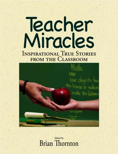 Teacher Miracles: Inspirational True Stories from the Classroom cover