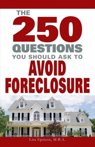 250 Questions You Should Ask To Avoid Foreclosure cover