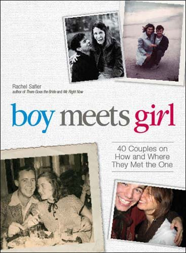 Boy Meets Girl: 40 Couples on How and Where They Met the One cover