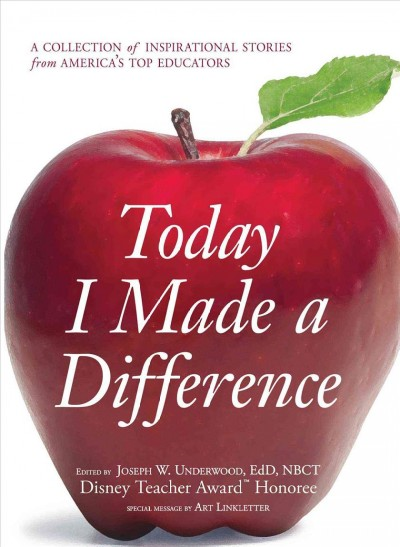 Today I Made a Difference: A Collection of Inspirational Stories from America's Top Educators cover