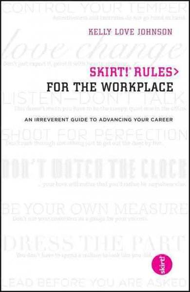 skirt! Rules for the Workplace: An Irreverent Guide to Advancing Your Career cover