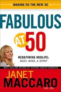 Fabulous at 50: Redefining midlife: body, mind and spirit cover