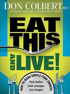 Eat This And Live: Simple Food Choices that Can Help You Feel Better, Look Younger, and Live Longer! cover