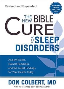 The New Bible Cure For Sleep Disorders: Ancient Truths, Natural Remedies, and the Latest Findings for Your Health Today (New Bible Cure (Siloam)) cover